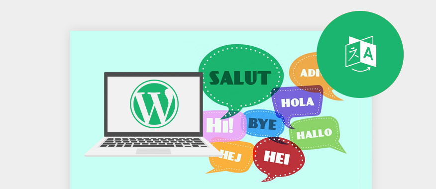 How to Create a Multilingual WordPress Site: Tips & Free Plugins